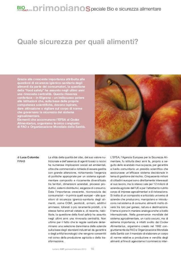 numero 137 gennaio/febbraio 2013 16Quale sicurezza per quali alimenti?Grazie alla crescente importanza attribuita alleques...