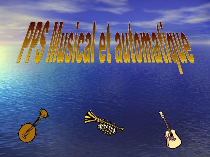 PPS Musical et automatique