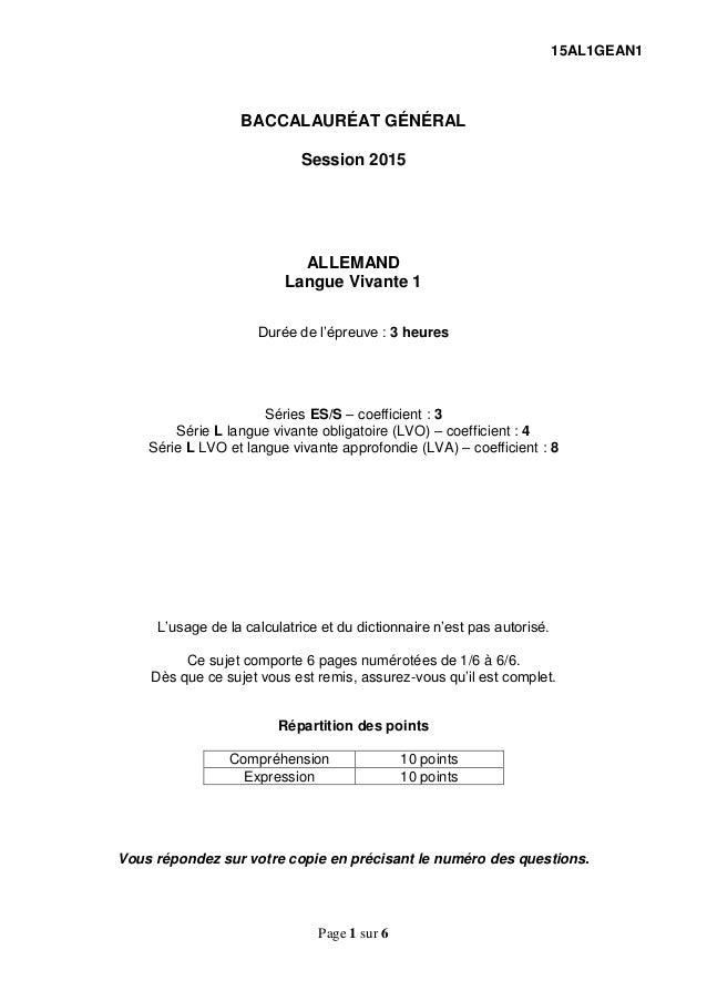 15AL1GEAN1 Page 1 sur 6 BACCALAURÉAT GÉNÉRAL Session 2015 ALLEMAND Langue Vivante 1 Durée de l'épreuve : 3 heures Séries E...