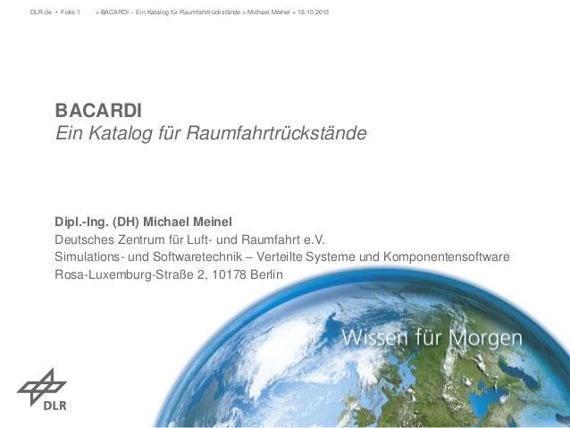 DLR.de • Folie 1  > BACARDI – Ein Katalog für Raumfahrtrückstände > Michael Meinel > 15.10.2013  BACARDI Ein Katalog für R...