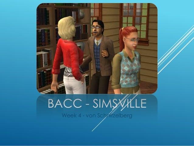 BaCC Simsville - Week 4:von Schnitzelberg