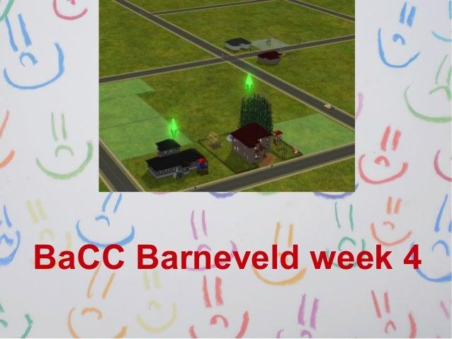 Ba cc barneveld week 4
