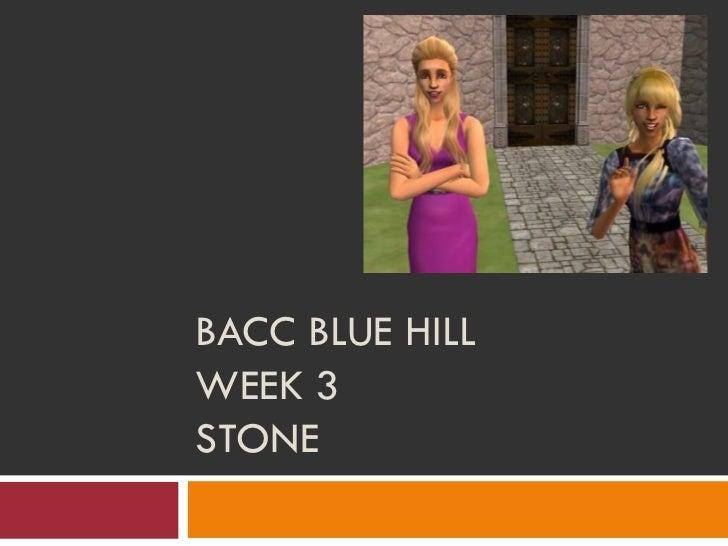 BACC BLUE HILLWEEK 3STONE