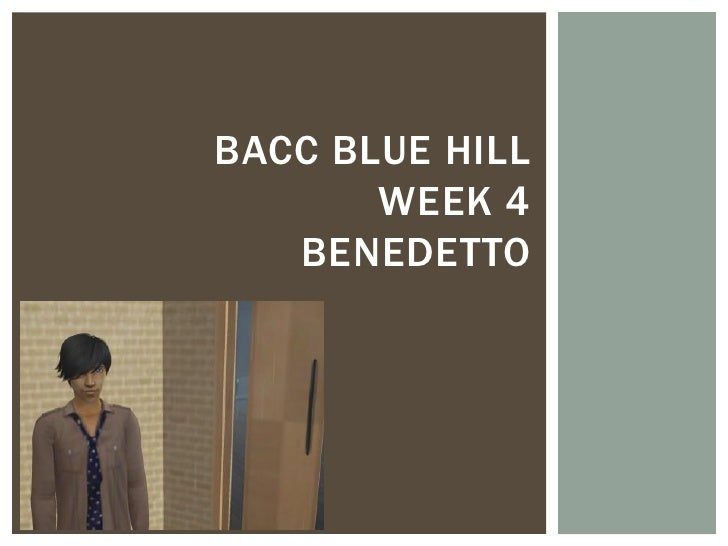 BACC BLUE HILL       WEEK 4   BENEDETTO