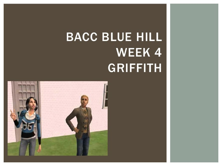 Bacc Blue  Hill week 4 Griffith
