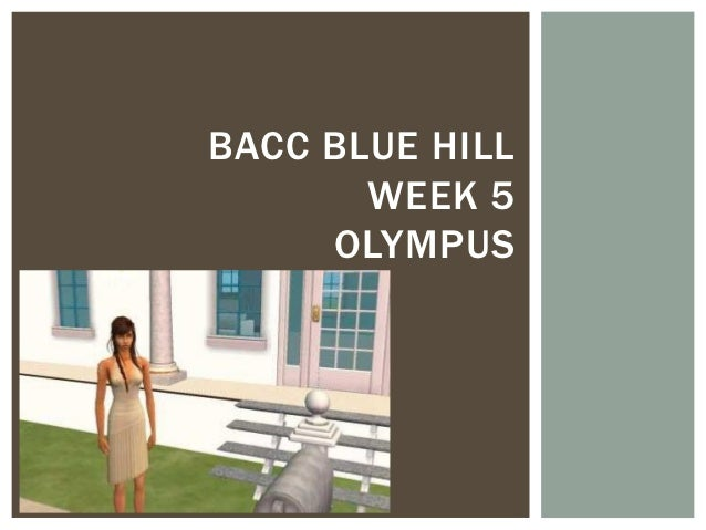 BACC BLUE HILL       WEEK 5     OLYMPUS
