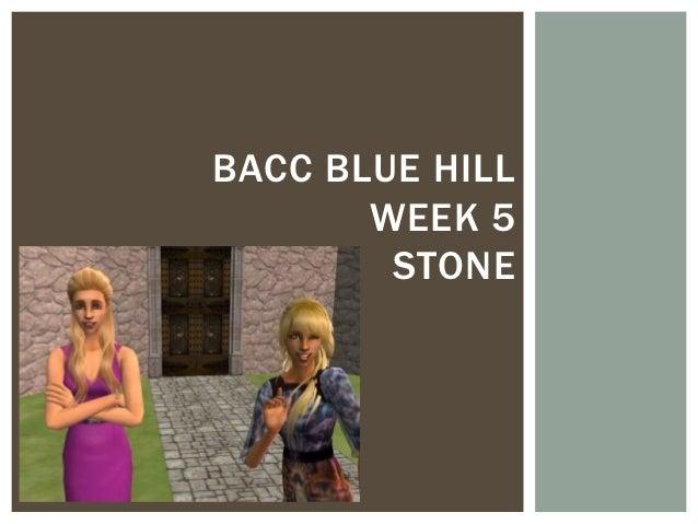 BACC BLUE HILL       WEEK 5        STONE