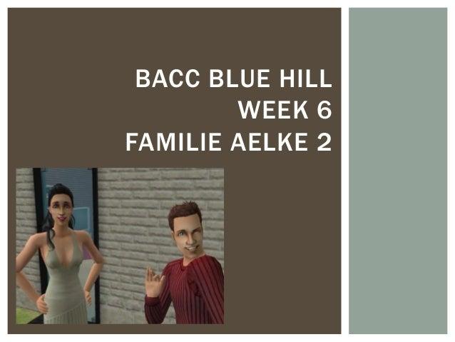 BACC BLUE HILL WEEK 6 FAMILIE AELKE 2