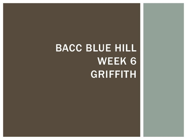 BACC BLUE HILL       WEEK 6      GRIFFITH