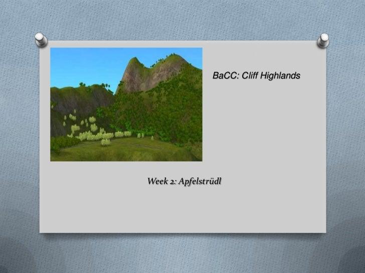 BaCC Cliff Highlands: Week 2: Apfelstrüdl