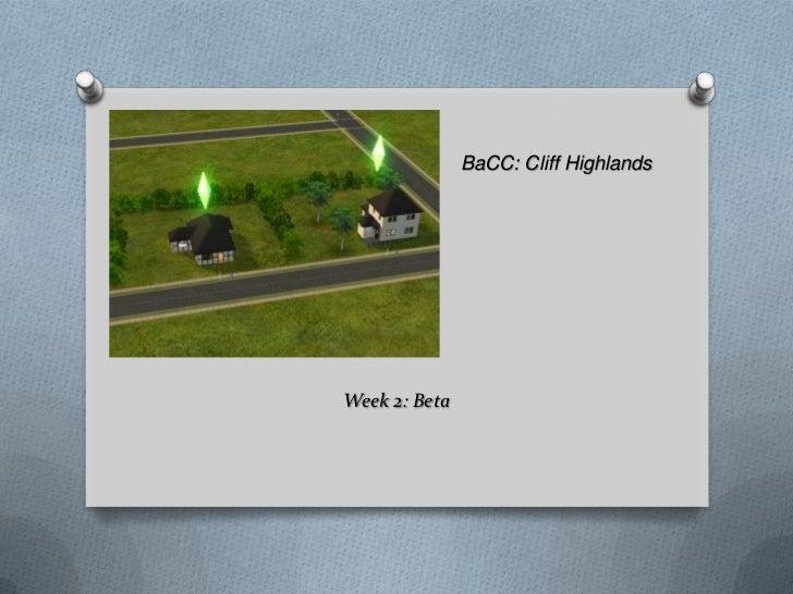 BaCC Cliff Highlands: Week 2: Beta