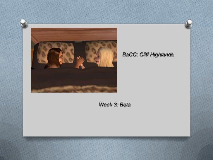 BaCC Cliff Highlands: week 3: Beta