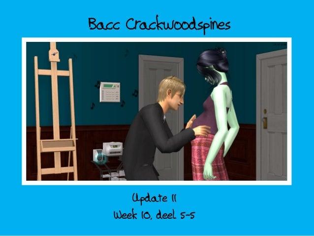 Bacc Crackwoodspines; update 11 - week 10 deel 5-5