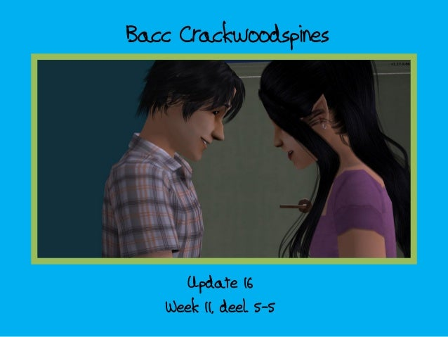 Bacc Crackwoodspines; update 16 - week 11 deel 5-5