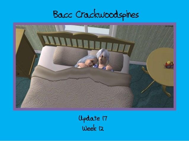 Bacc Crackwoodspines update 17- week 12