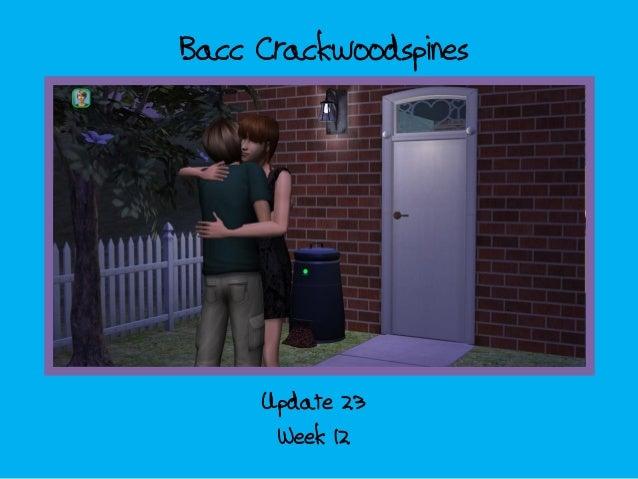 Bacc CrackwoodspinesWeek 12Update 23