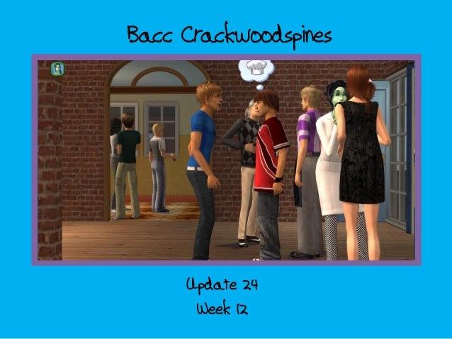 Bacc CrackwoodspinesWeek 12Update 24