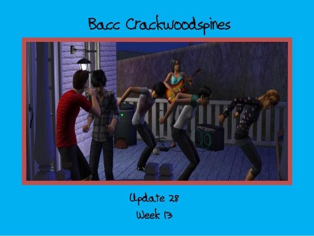 Bacc Crackwoodspines Week 13 Update 28