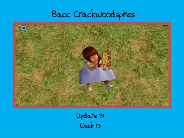 Bacc crackwoodspines; update 31   week 13
