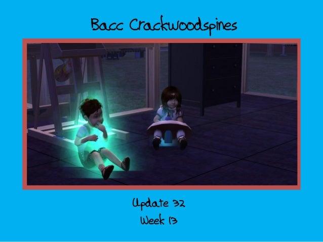 Bacc Crackwoodspines Week 13 Update 32
