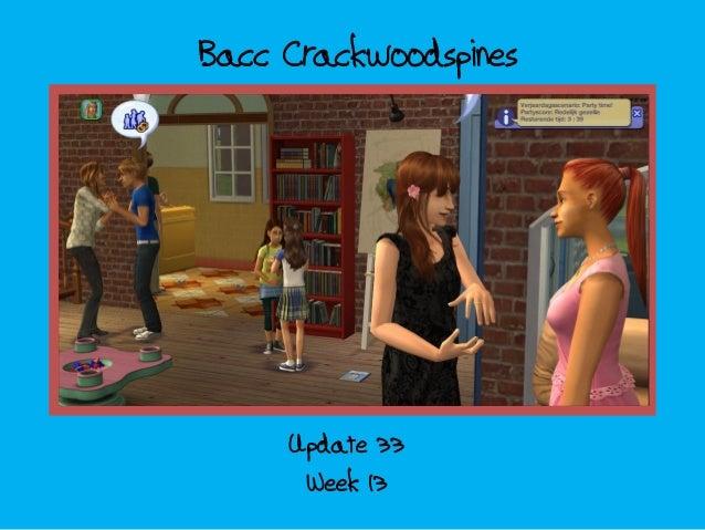 Bacc Crackwoodspines Week 13 Update 33