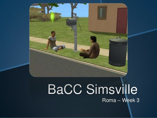 BaCC Simsville - Week 3 - Roma