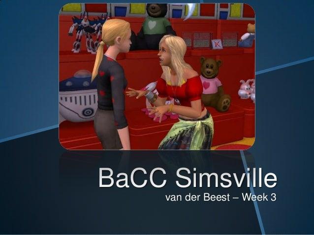 BaCC: Simsville - Week 3 - van der Beest