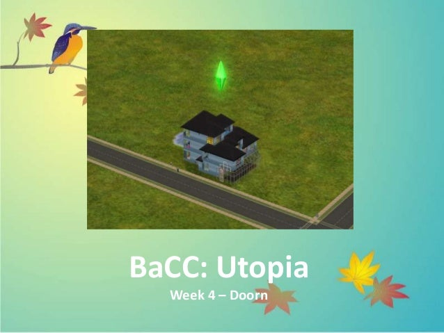BaCC: Utopia  Week 4 – Doorn