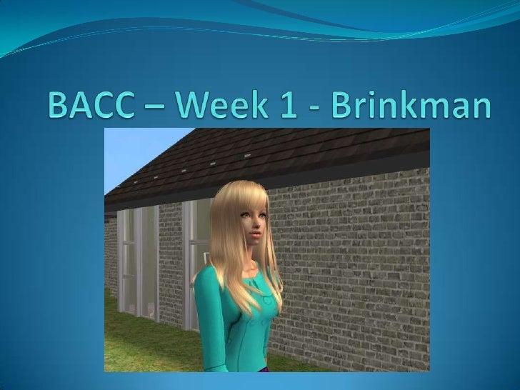 BACC – Week 1 - Brinkman<br />