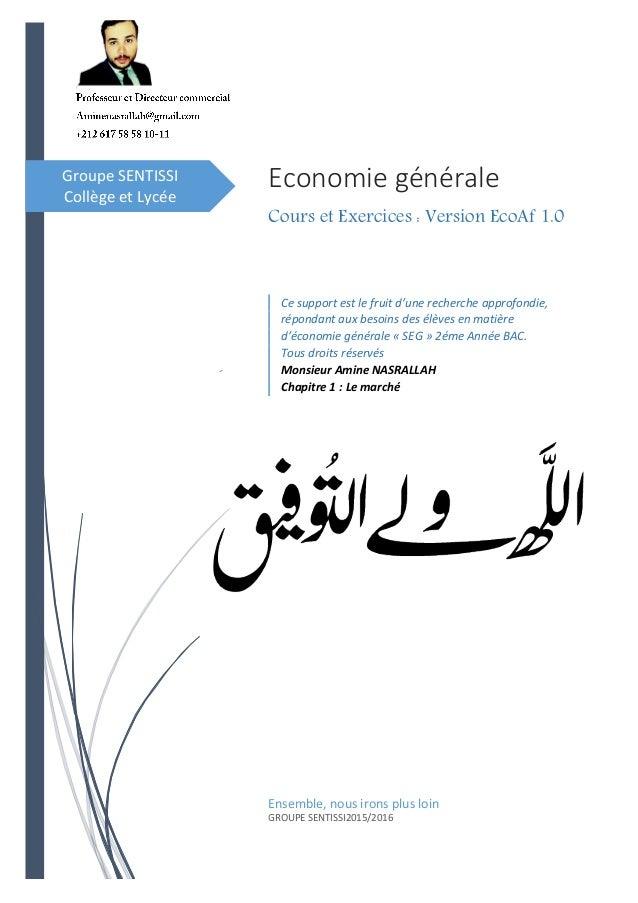 Groupe SENTISSI Collège et Lycée Economie générale Cours et Exercices : Version EcoAf 1.0 Ensemble, nous irons plus loin G...