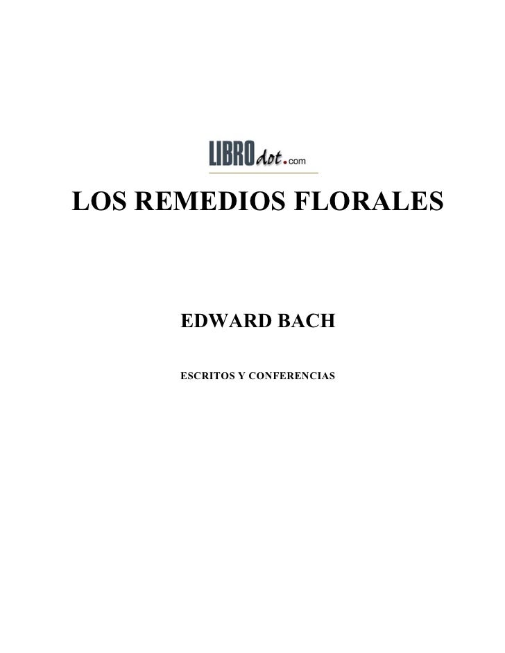 LOS REMEDIOS FLORALES          EDWARD BACH        ESCRITOS Y CONFERENCIAS