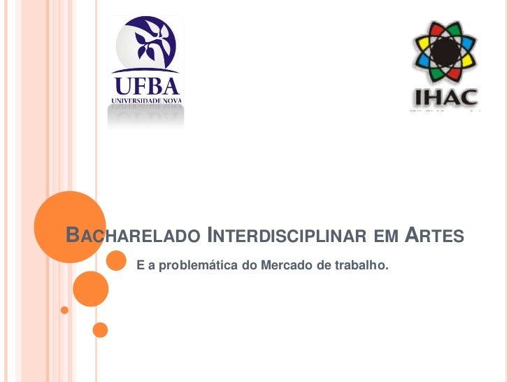 Bacharelado interdisciplinar em artes