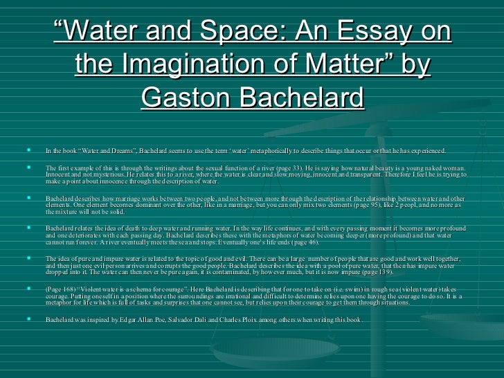 earth essay imagination matter reveries will Reading vibrant matter is a politicising act, a call  bachelard g 2002, earth  and reveries of will: an essay on the imagination of matter.