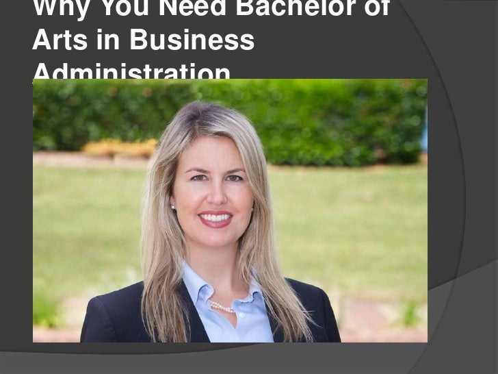 Why You Need Bachelor ofArts in BusinessAdministration