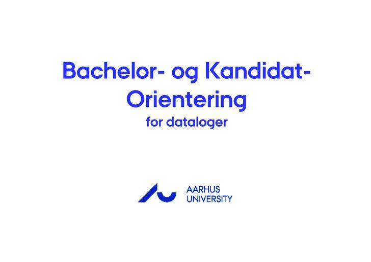 Bachelor- Bachelor- og Kandidat-              Kandidat-      Orientering        for dataloger