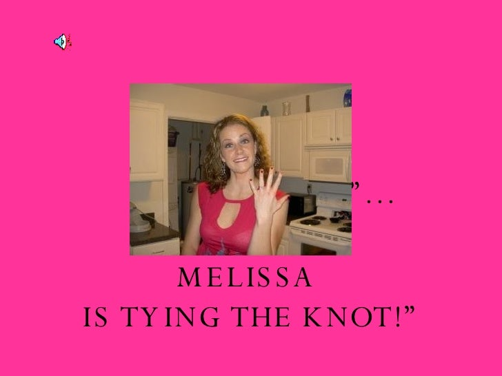 """ Bartender!"" MELISSA  IS TYING THE KNOT!"" "" One More Shot""…"