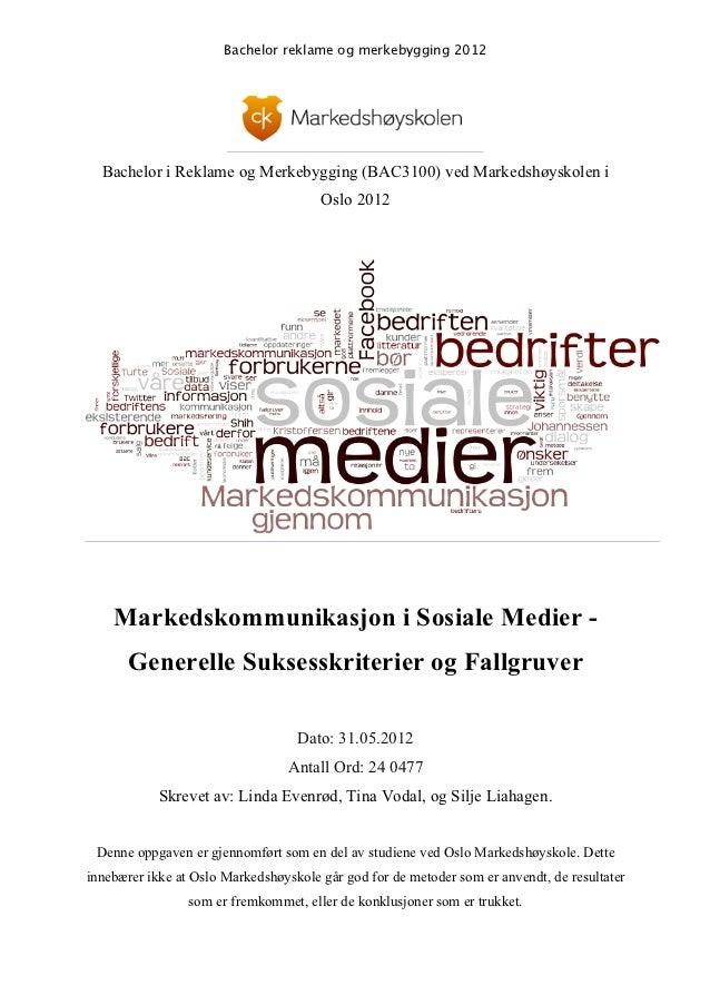 Bachelor reklame og merkebygging 2012  Bachelor i Reklame og Merkebygging (BAC3100) ved Markedshøyskolen i                ...