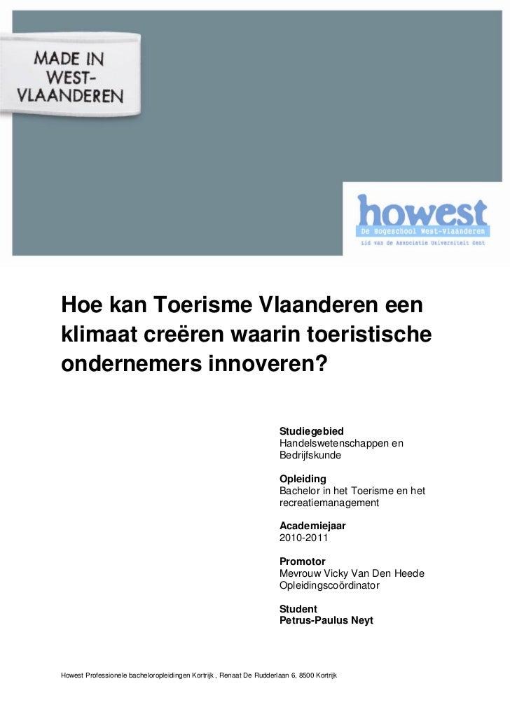Hoe kan Toerisme Vlaanderen eenklimaat creëren waarin toeristischeondernemers innoveren?                                  ...