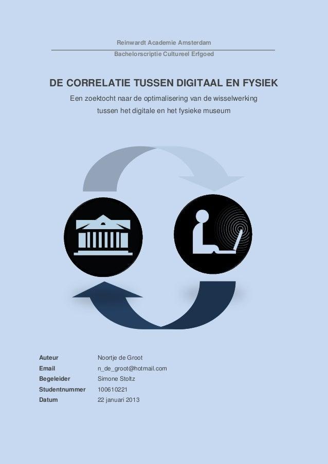 Reinwardt Academie Amsterdam                          Bachelorscriptie Cultureel Erfgoed   DE CORRELATIE TUSSEN DIGITAAL E...