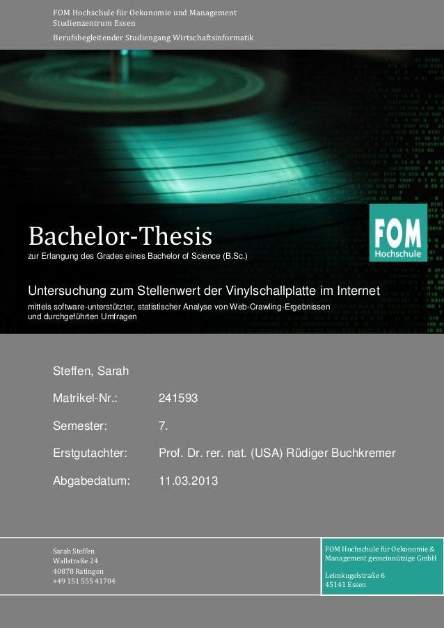 Steffen, Sarah Matrikel-Nr.: 241593 Semester: 7. Erstgutachter: Prof. Dr. rer. nat. (USA) Rüdiger Buchkremer Abgabedatum: ...