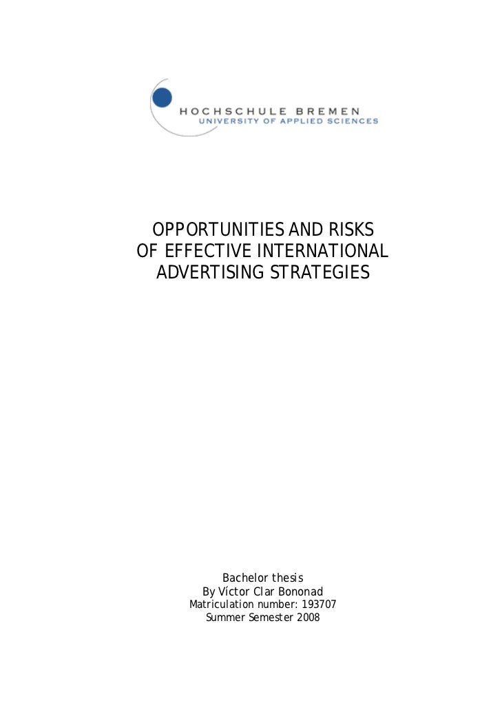OPPORTUNITIES AND RISKSOF EFFECTIVE INTERNATIONAL  ADVERTISING STRATEGIES           Bachelor thesis       By Víctor Clar B...