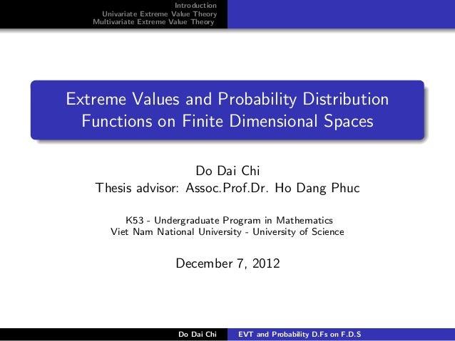 Introduction    Univariate Extreme Value Theory   Multivariate Extreme Value TheoryExtreme Values and Probability Distribu...