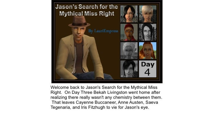 Jason's Search for the Mythical Miss Right: Day 4