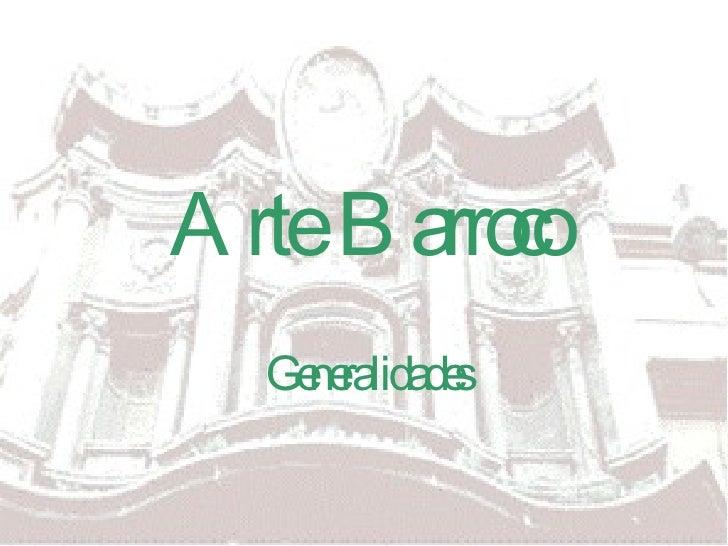 Arte  Barroco Generalidades