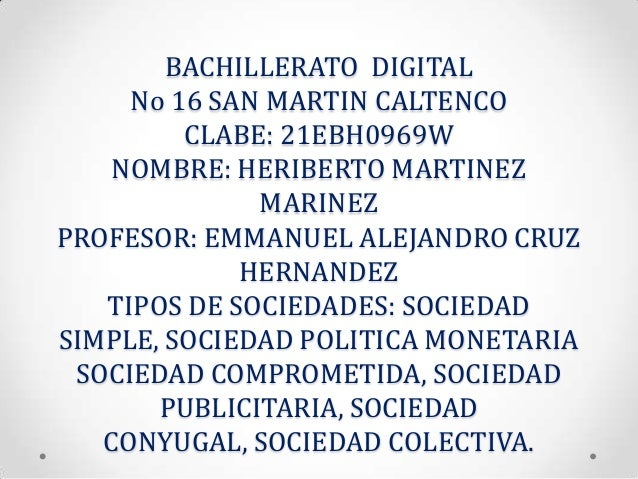 BACHILLERATO DIGITAL No 16 SAN MARTIN CALTENCO CLABE: 21EBH0969W NOMBRE: HERIBERTO MARTINEZ MARINEZ PROFESOR: EMMANUEL ALE...