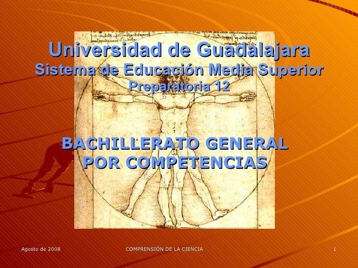 Universidad de Guadalajara Sistema de Educación Media Superior Preparatoria 12 BACHILLERATO GENERAL POR COMPETENCIAS