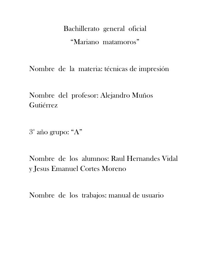 "Bachillerato  general  oficial<br />""Mariano  matamoros""<br />Nombre  de  la  materia: técnicas de impresión<br />Nombre  ..."