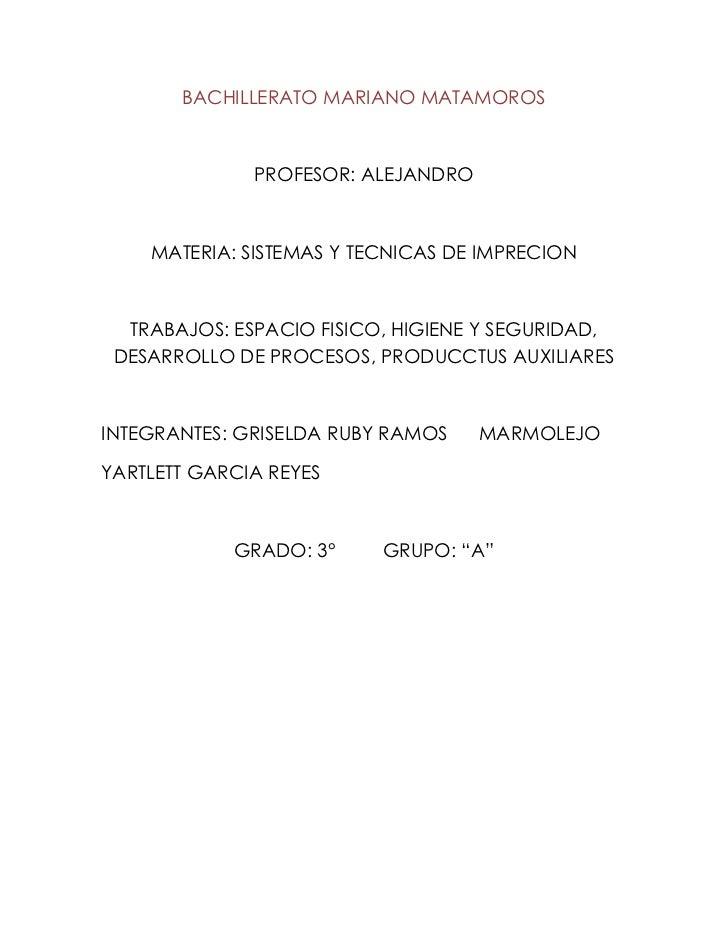 BACHILLERATO MARIANO MATAMOROS              PROFESOR: ALEJANDRO    MATERIA: SISTEMAS Y TECNICAS DE IMPRECION  TRABAJOS: ES...