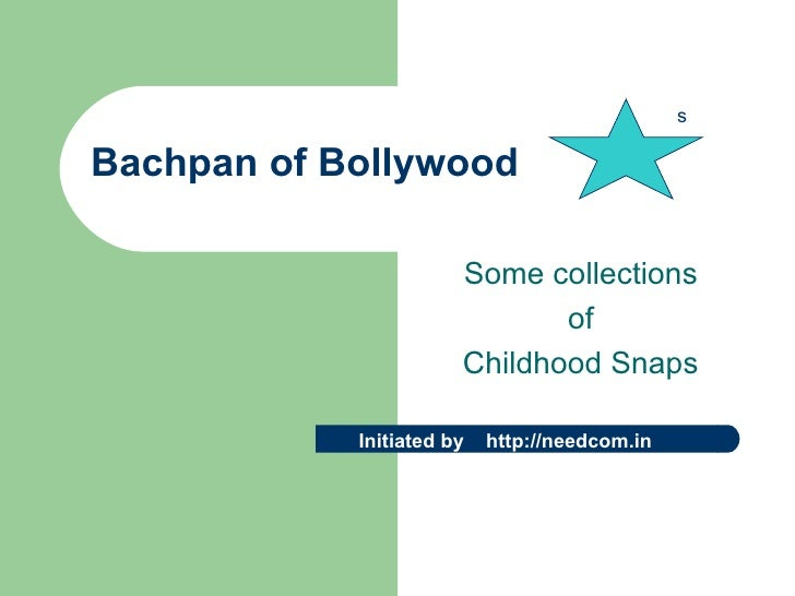 Bachpan of Bollywood Some collections of  Childhood Snaps s Initiated by  http://needcom.in