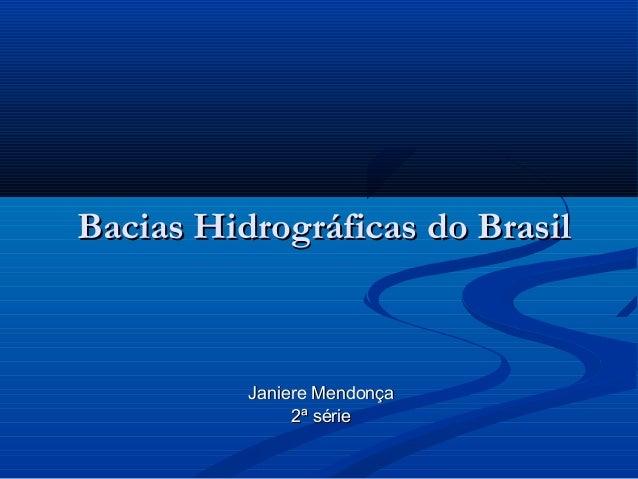 Bacias hidrograficas- brasileiras